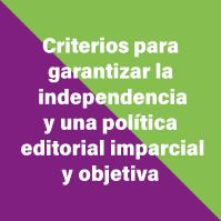 criterios-para-garantizar-la-independencia-y-una-politica-editoria-imparcial-y-objetiva